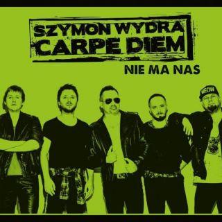 Nie Ma Nas - Szymon Wydra, Carpe Diem