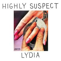 Lydia - Highly Suspect