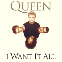 I Want It All - Queen