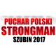 Puchar Polski Strongman, SPORT, SZUBIN, Szubin, Szubin