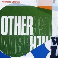 Otherwise - Morcheeba