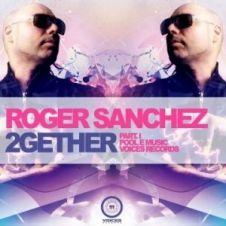 2Gether - Far East Movement, Roger Sanchez