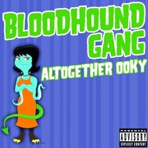 Altogether Ooky - Bloodhound Gang