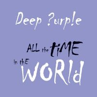 All The Time In The World - Deep Purple