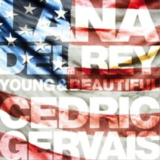 Young And Beautiful - Lana Del Rey, Cedric Gervais