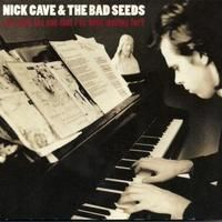 Are You That One That I've Been Waiting For - Nick Cave