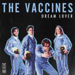 The Vaccines: Dream Lover. Zobaczcie premierowy teledysk do singla! [VIDEO]