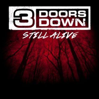Still Alive - 3 Doors Down
