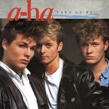 Take On Me - A-HA