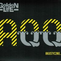 Oprócz Błęktinego Nieba - Golden Life