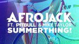 SummerThing! - Pitbull, Afrojack, Mike Taylor
