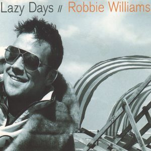 Lazy Days - Robbie Williams