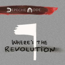 Where's The Revolution - Depeche Mode