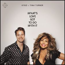 What's Love Got to Do with It - Tina Turner, Kygo