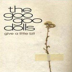 Give a Little Bit - Goo Goo Dolls