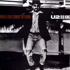 When Love Comes To Town - U2