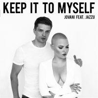 Keep It To Myself - Jovani, Jazzu