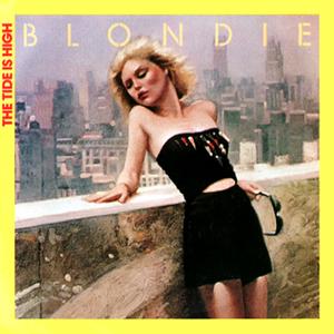 The Tide Is High - Blondie