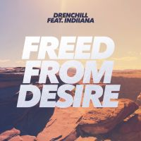 Freed From Desire - Drenchill, Indiiana