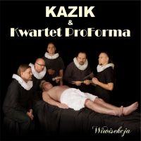 Kalifat - Kazik, Kwartet ProForma