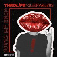 Outta My Head - THRDL!FE, Sleepwalkrs