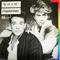 I'm Your Man           - Wham!