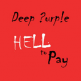 Hell To Pay - Deep Purple
